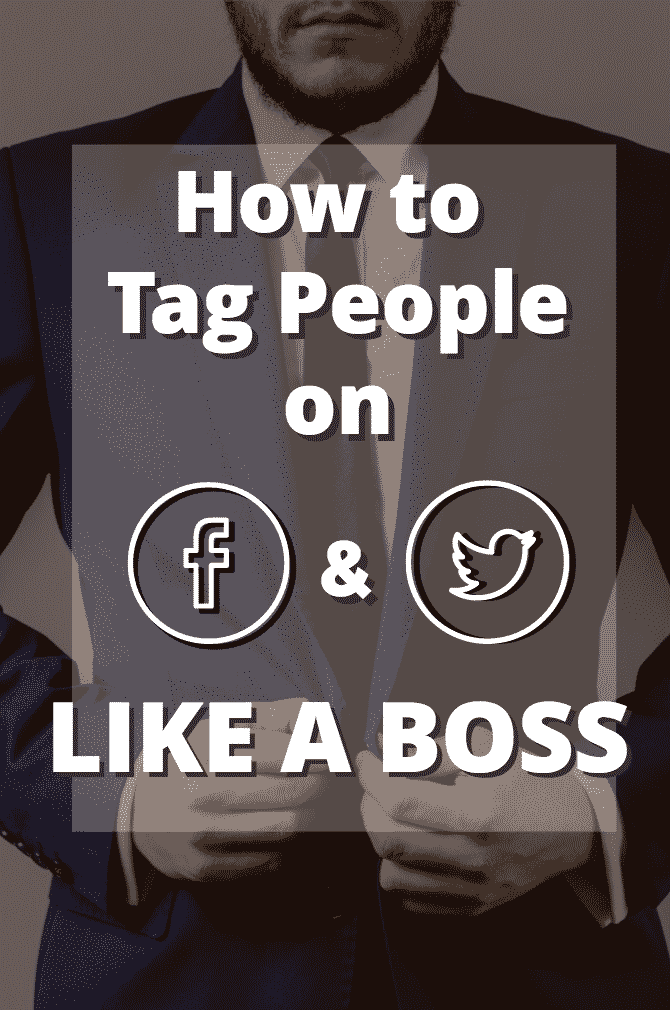 How to tag people on facebook and twitter like a boss!
