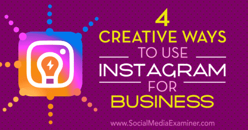 creative ways to use instagram