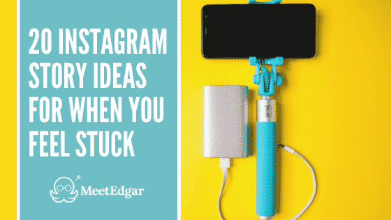 20 Instagram Story Ideas for When You Feel Stuck