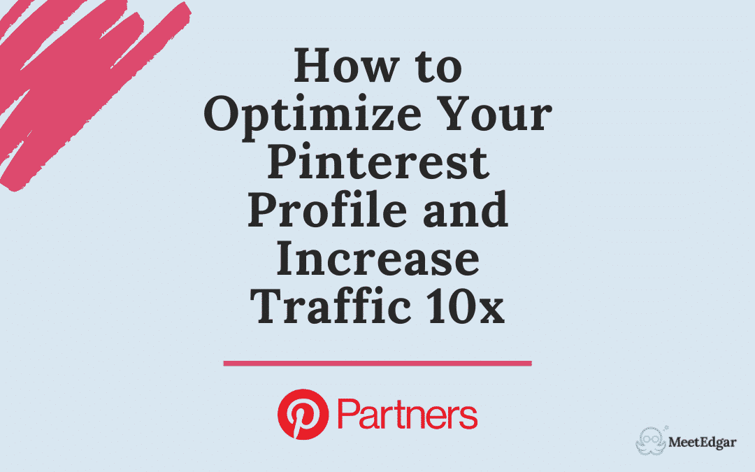 How to Optimize Your Pinterest Profile and Increase Traffic 10x