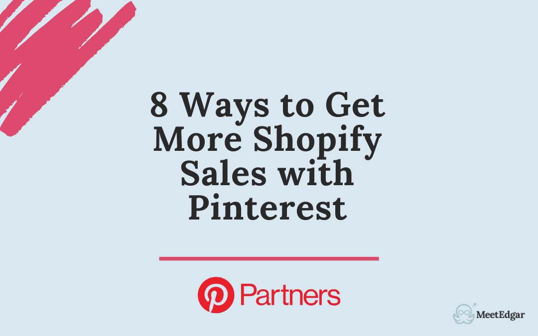 8 Ways to Get More Shopify Sales with Pinterest