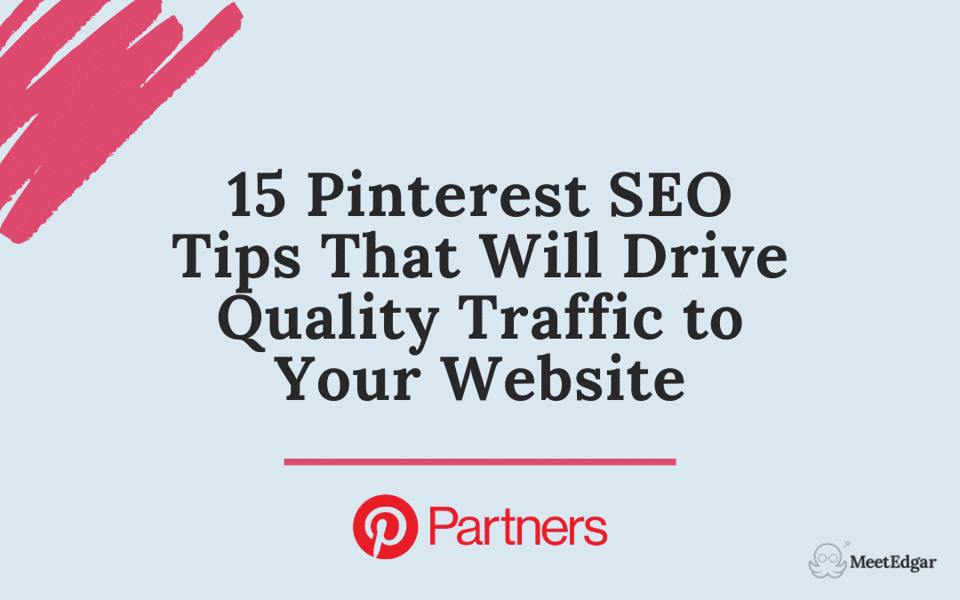 15 Pinterest SEO Tips That Will Drive Quality Traffic to Your Website